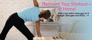 Reinvent Your Workout - At Home!