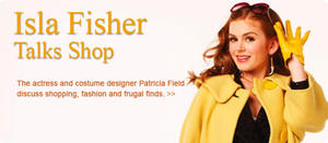 Shop Talk by Isla Fisher & Fashion Advice by Patricia Field