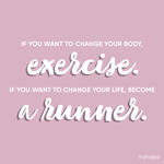 running motivation quotes change your life