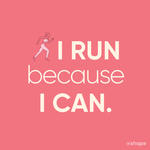 running motivation quotes i run because i can